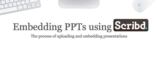 Embedding PPTs – Scribd