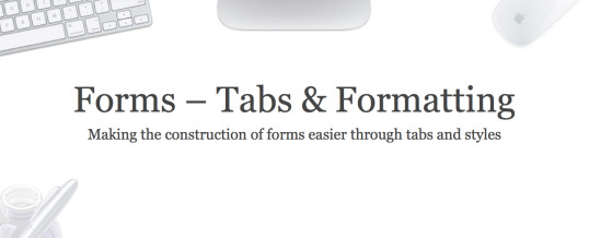 Forms – Tabs, Styles & Formatting